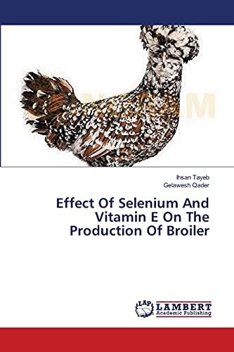 Effect Of Selenium And Vitamin E On The Production Of Broiler: Ihsan Tayeb