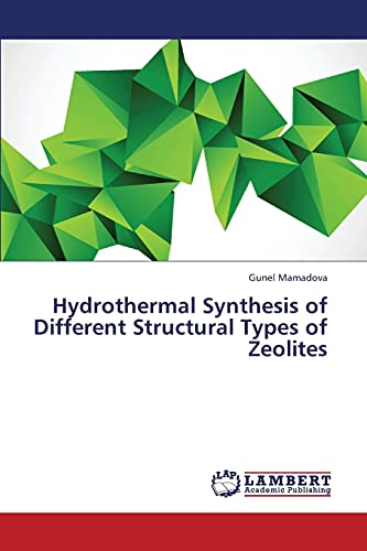 9783659365720: Hydrothermal Synthesis of Different Structural Types of Zeolites