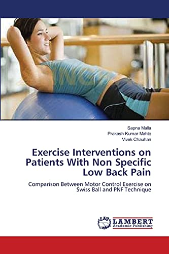 9783659366185: Exercise Interventions on Patients With Non Specific Low Back Pain: Comparison Between Motor Control Exercise on Swiss Ball and PNF Technique