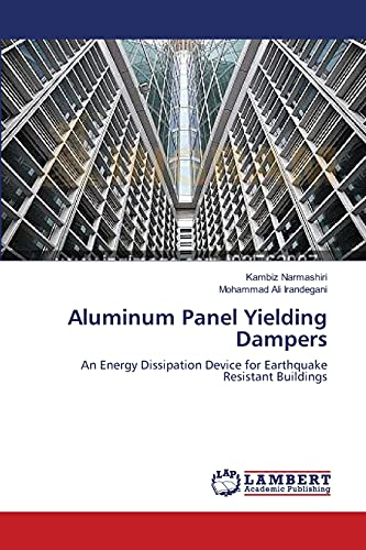 9783659366406: Aluminum Panel Yielding Dampers: An Energy Dissipation Device for Earthquake Resistant Buildings