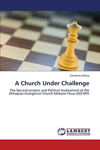 9783659366451: A Church Under Challenge: The Socio-Economic and Political Involvement of the Ethiopian Evangelical Church Mekane Yesus (EECMY)