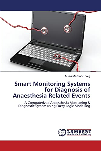 Smart Monitoring Systems for Diagnosis of Anaesthesia Related Events: A Computerized Anaesthesia ...