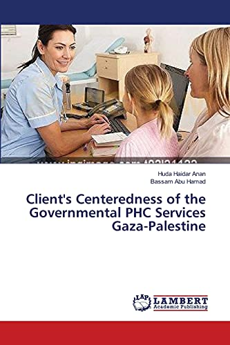 9783659366949: Client's Centeredness of the Governmental PHC Services Gaza-Palestine