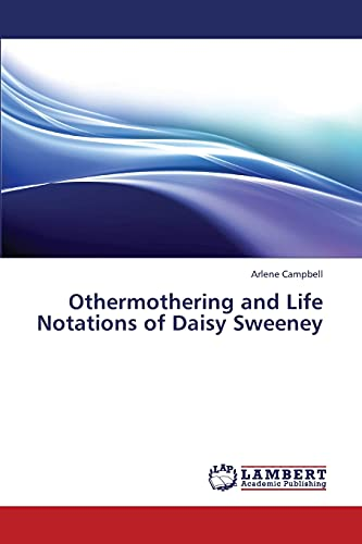 9783659367533: Othermothering and Life Notations of Daisy Sweeney