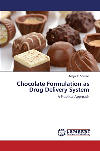 Chocolate Formulation as Drug Delivery System: Mayank Sharma