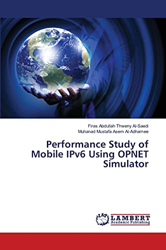 Performance Study of Mobile IPv6 Using OPNET Simulator: Firas Abdullah Thweny Al-Saedi