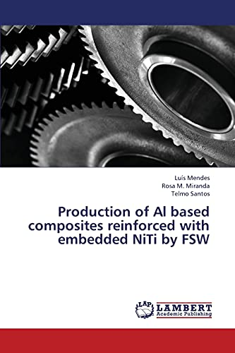 Production of Al based composites reinforced with embedded NiTi by FSW: LuÃs Mendes