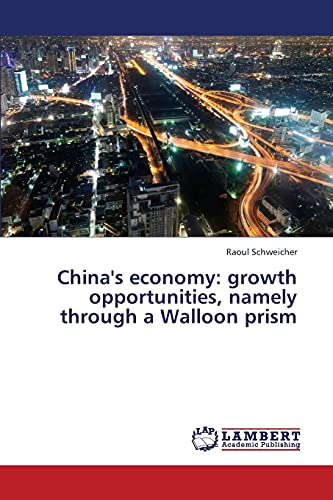 9783659368165: China's economy: growth opportunities, namely through a Walloon prism