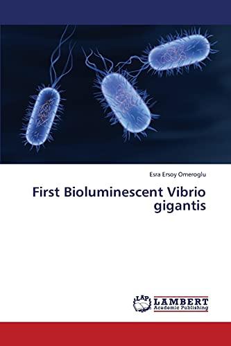 First Bioluminescent Vibrio gigantis: Esra Ersoy Omeroglu