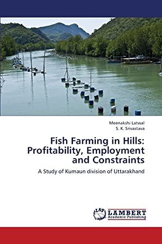 Fish Farming in Hills: Profitability, Employment and: Meenakshi Latwal, S.