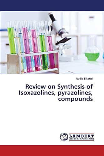 9783659368585: Review on Synthesis of Isoxazolines, pyrazolines, compounds