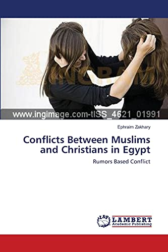 Conflicts Between Muslims and Christians in Egypt: Ephraim Zakhary