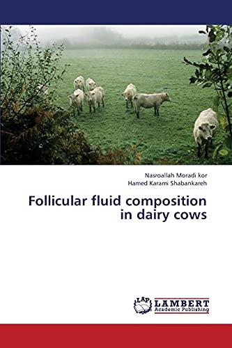 Follicular fluid composition in dairy cows: Nasroallah Moradi kor