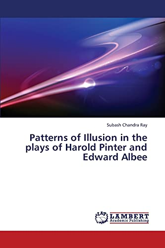 9783659368981: Patterns of Illusion in the plays of Harold Pinter and Edward Albee
