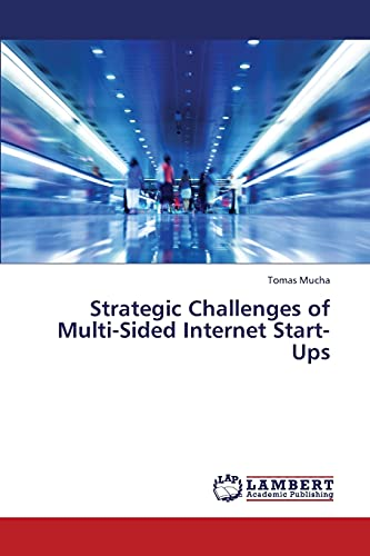 Strategic Challenges of Multi-Sided Internet Start-Ups: Tomas Mucha