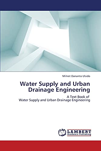 Water Supply and Urban Drainage Engineering: Mihret Dananto Ulsido