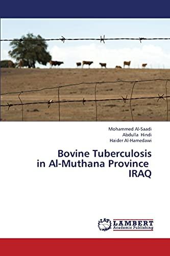 Bovine Tuberculosis in Al-Muthana Province IRAQ: Mohammed Al-Saadi