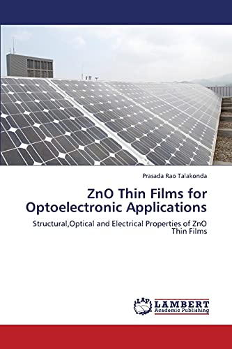 9783659370106: ZnO Thin Films for Optoelectronic Applications: Structural,Optical and Electrical Properties of ZnO Thin Films
