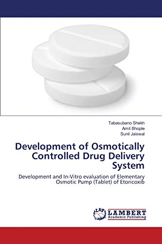 9783659370519: Development of Osmotically Controlled Drug Delivery System: Development and In-Vitro evaluation of Elementary Osmotic Pump (Tablet) of Etoricoxib