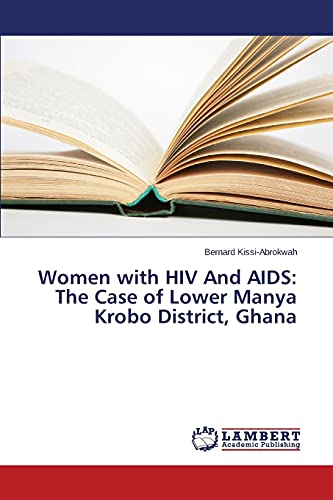 Women with HIV And AIDS: The Case: Kissi-Abrokwah Bernard