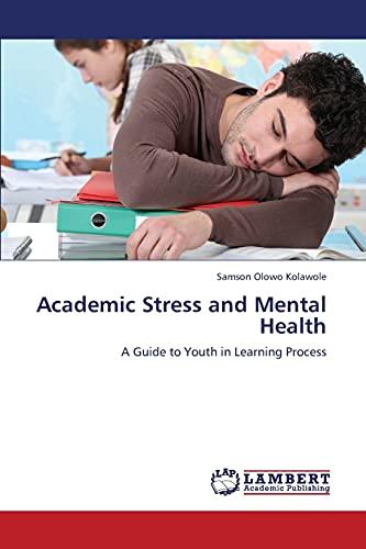 Academic Stress and Mental Health: Samson Olowo Kolawole