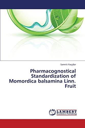 Pharmacognostical Standardization of Momordica balsamina Linn. Fruit: Samriti Faujdar