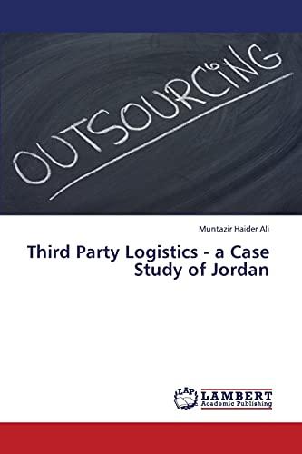 Third Party Logistics - A Case Study: Ali Muntazir Haider