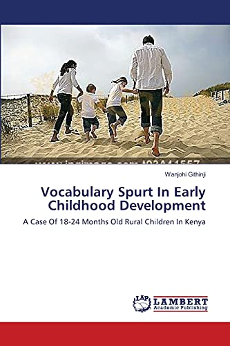 9783659372728: Vocabulary Spurt In Early Childhood Development: A Case Of 18-24 Months Old Rural Children In Kenya