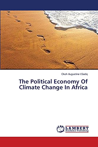 The Political Economy Of Climate Change In Africa: Okoh Augustine I.Sadiq