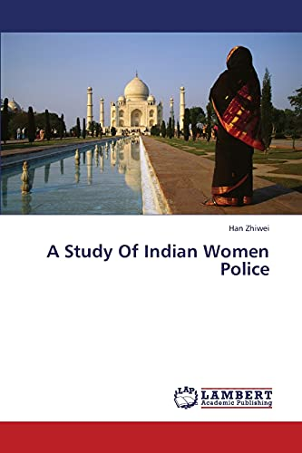 9783659373633: A Study Of Indian Women Police