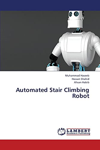 9783659374012: Automated Stair Climbing Robot
