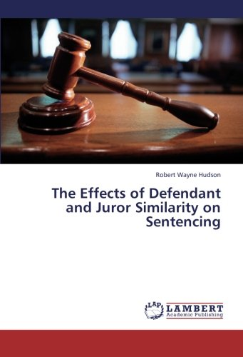 9783659374210: The Effects of Defendant and Juror Similarity on Sentencing