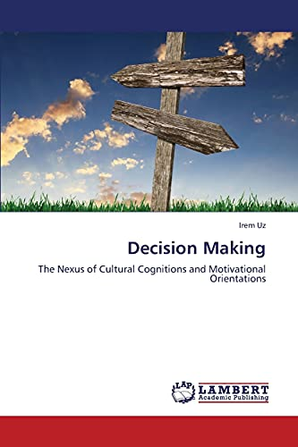 Decision Making: Irem Uz