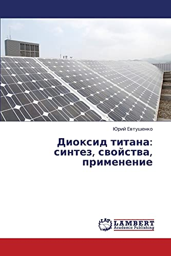 9783659375170: Dioksid titana: sintez, svoystva, primenenie (Russian Edition)