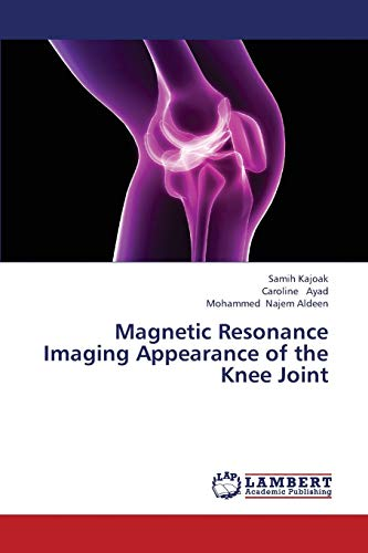 Magnetic Resonance Imaging Appearance of the Knee: Kajoak Samih