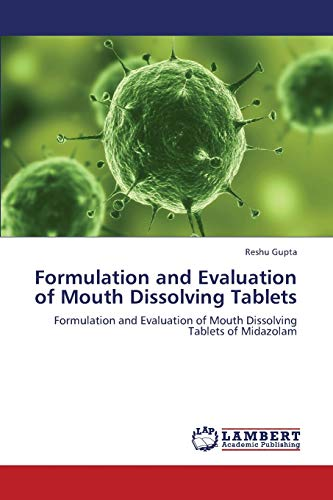Formulation and Evaluation of Mouth Dissolving Tablets: Reshu Gupta