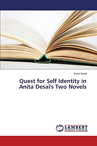 9783659376665: Quest for Self Identity in Anita Desai's Two Novels