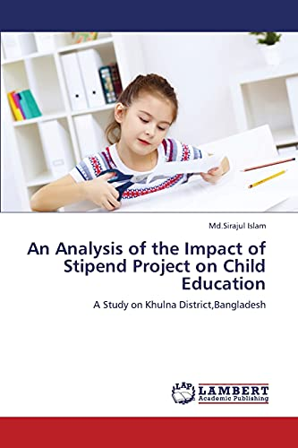 An Analysis of the Impact of Stipend: Md.Sirajul Islam