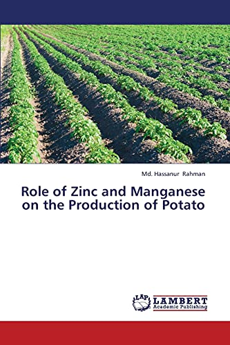 Role of Zinc and Manganese on the Production of Potato: Md. Hassanur Rahman