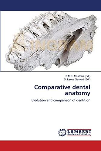 9783659377099: Comparative dental anatomy: Evolution and comparison of dentition