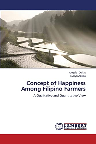 9783659377105: Concept of Happiness Among Filipino Farmers: A Qualitative and Quantitative View