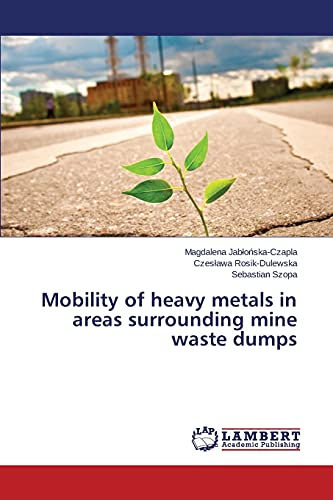 9783659377464: Mobility of heavy metals in areas surrounding mine waste dumps