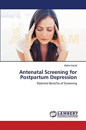 Antenatal Screening for Postpartum Depression: Maliha Sadaf