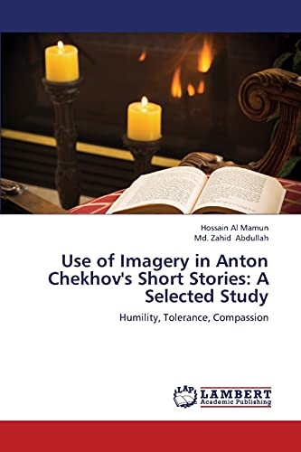 9783659378058: Use of Imagery in Anton Chekhov's Short Stories: A Selected Study: Humility, Tolerance, Compassion