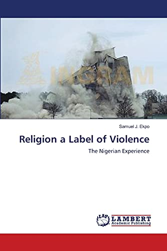 Religion a Label of Violence: Samuel J. Ekpo