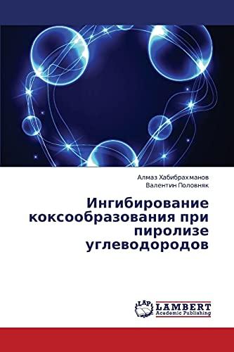 Ingibirovanie Koksoobrazovaniya Pri Pirolize Uglevodorodov: Valentin Polovnyak