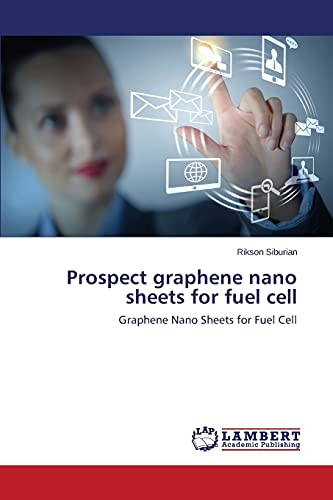 Prospect graphene nano sheets for fuel cell: Graphene Nano Sheets for Fuel Cell: Siburian, Rikson