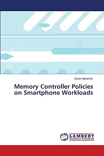 9783659378690: Memory Controller Policies on Smartphone Workloads