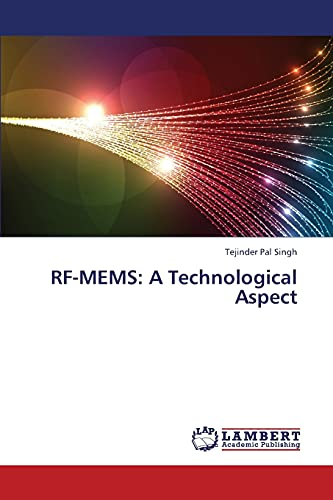 RF-Mems: A Technological Aspect: Tejinder Pal Singh