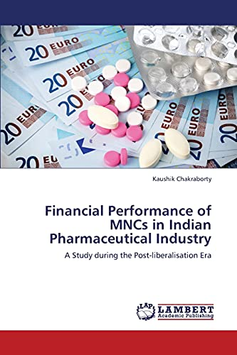 Financial Performance of Mncs in Indian Pharmaceutical: Chakraborty Kaushik